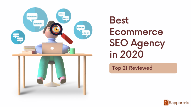 Best Ecommerce SEO Agency in 2020: Top 21 Reviewed - Rapportrix