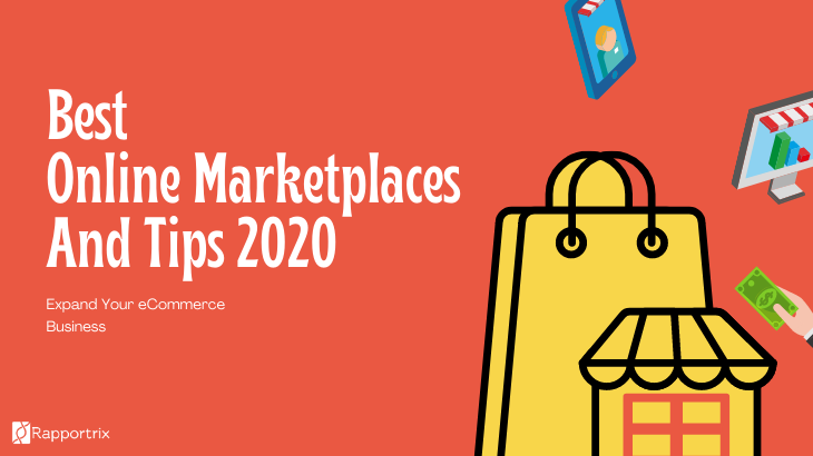 Best Online Marketplaces And Tips 2020- Expand Your eCommerce Business - Rapportrix